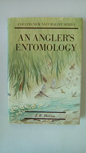 A Angler's Entomology By J.R.Harris