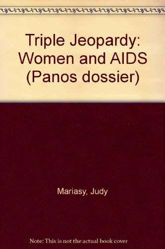 Triple Jeopardy: Women and AIDS by Judy Mariasy