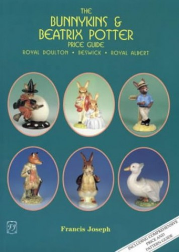Beatrix Potter and Bunnykins Price Guide: Royal Doulton, Beswick, Royal Albert Figures and Tableware By Pinchin Salmon