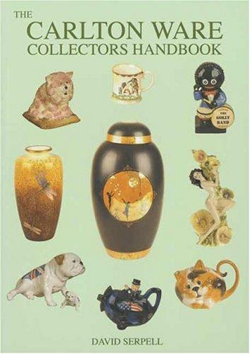 Collecting Carlton Ware (Carlton Ware Collectors Handbook) By David Serpell