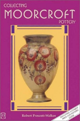 Collecting Moorcroft Pottery By Edited by Francis Salmon