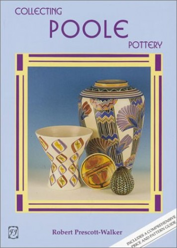 Collecting Poole Pottery By Robert Prescott-Walker