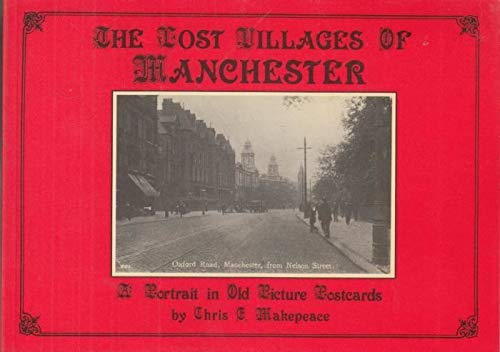Lost Villages of Manchester By Chris Makepeace