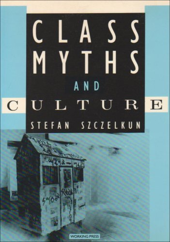 Class Myths and Culture by Stefan Szczelkun