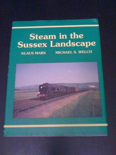 Steam in the Sussex Landscape By Klaus Marx
