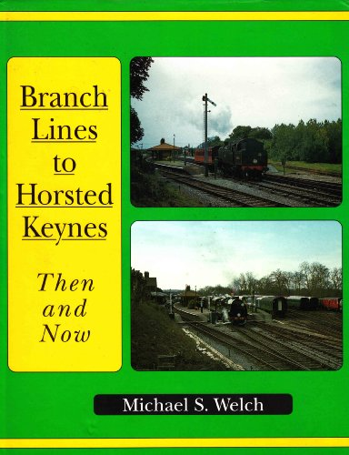 Branch Lines to Horsted Keynes By Michael Welch