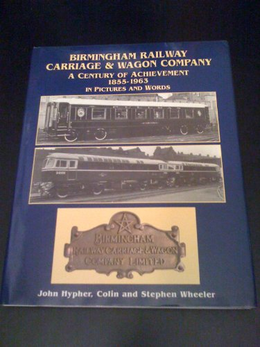 Birmingham Railway Carriage and Wagon Company, 1855-1963 By John Hypher