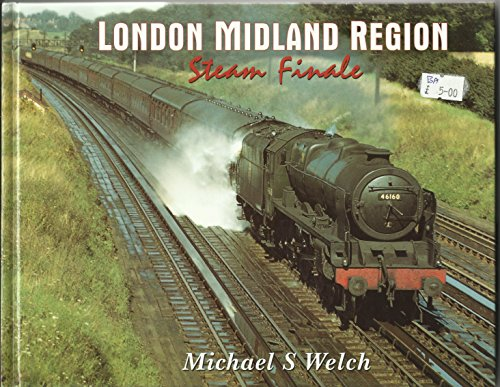London Midland Region Steam Finale By Michael Welch