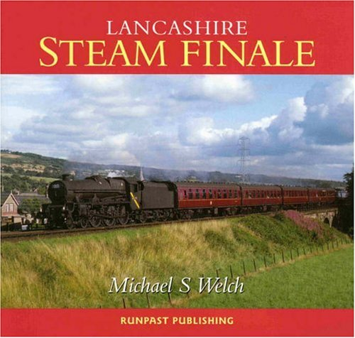 Lancashire Steam Finale By Michael Welch
