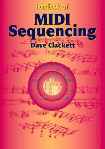 Handbook of MIDI Sequencing By Dave Clackett