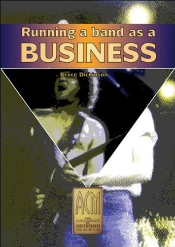 Running a Band as a Business By Bruce Dickson