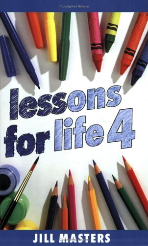 Lessons for Life By Jill Masters