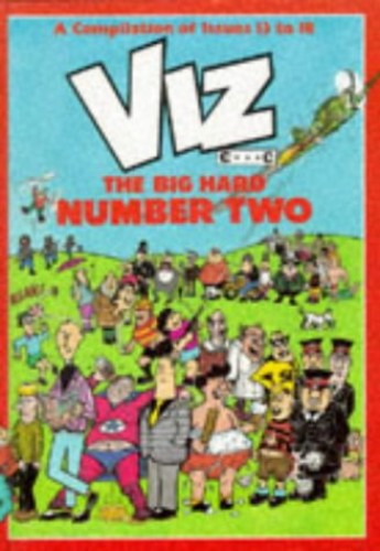 Viz. The Big Hard Number Two. Issues 13 to 18 Volume editor Chris Donald