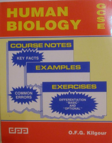 General Certificate of Secondary Education Human Biology By O. F. G. Kilgour