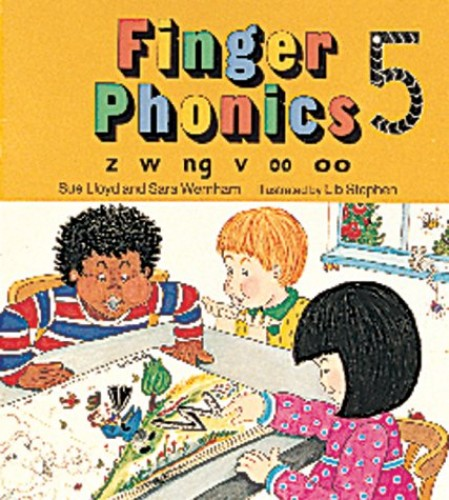 Finger Phonics Book 5: z, w, ng, v, oo, oo by Susan M. Lloyd