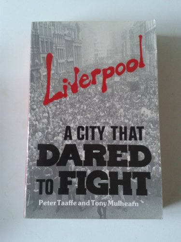 Liverpool. A City That Dared To Fight By Peter Taaffe
