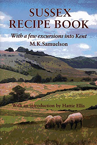 Sussex Recipe Book By M. K. Samuelson