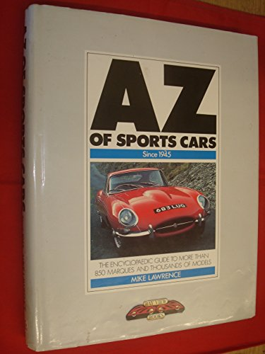 A. to Z. of Sports Cars Since 1945 By Mike Lawrence