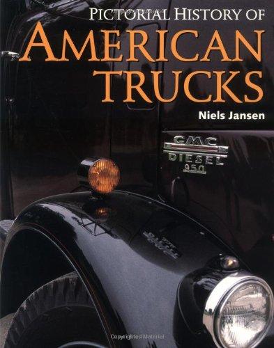 Pictorial History of American Trucks By Niels Jansen