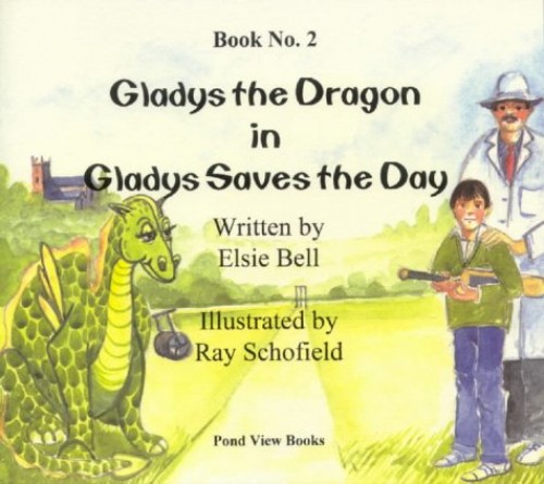 Gladys the Dragon Saves the Day By Elsie Bell