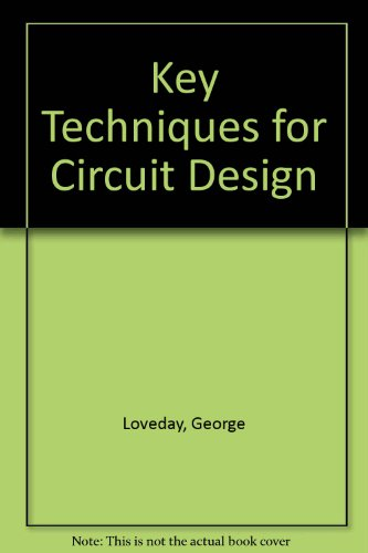 Key Techniques for Circuit Design By George Loveday