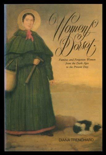 Women of Dorset By Diana Trenchard