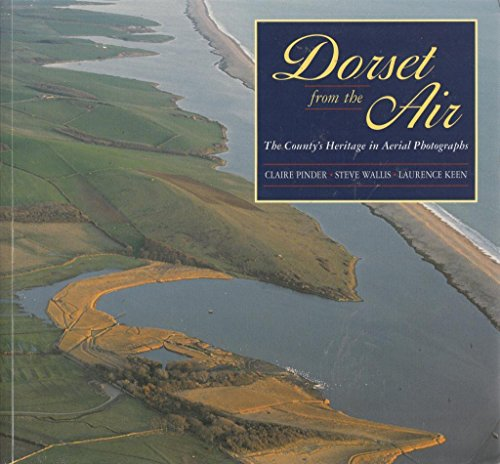 Dorset from the Air: The County's Heritage in Aerial Ph... by Keen, L. Paperback