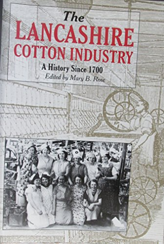The Lancashire Cotton Industry By Mary B. Rose