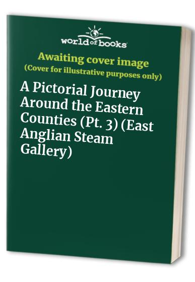 East Anglian Steam Gallery By John Dudley Mann