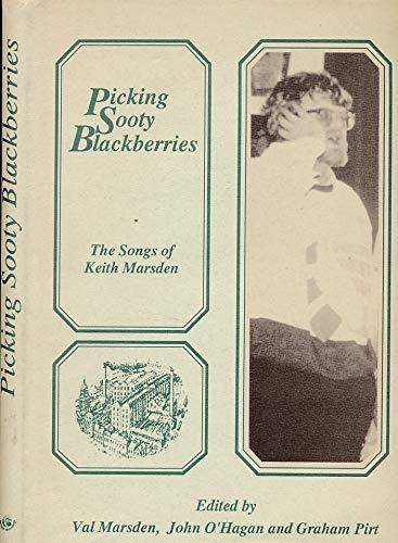 Picking Sooty Blackberries: Songs of Keith Marsden by Val Marsden