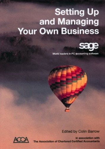 Setting Up and Managing Your Own Business By Colin Barrow