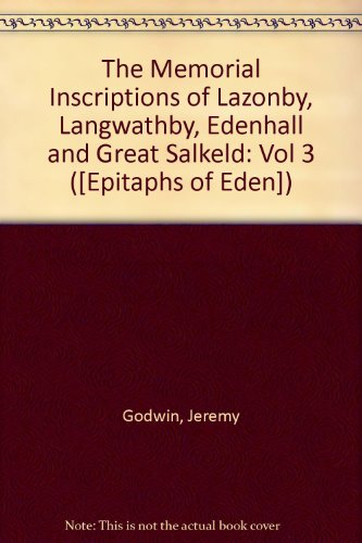 The Memorial Inscriptions of Lazonby, Langwathby, Edenhall and Great Salkeld By Jeremy Godwin