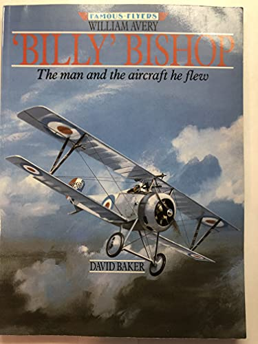 "William Avery ""Billy"" Bishop By David Baker"
