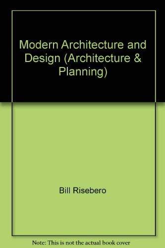 Modern Architecture and Design By Bill Risebero