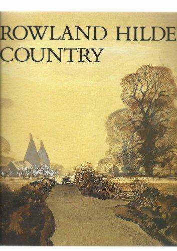 Rowland Hilder Country: An Artist's Memoir by Rowland Hilder