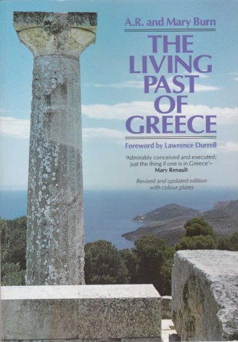 The Living Past of Greece By A.R. Burn
