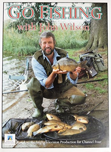 GO FISHING. By John. Wilson