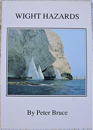 Wight Hazards By Peter Bruce