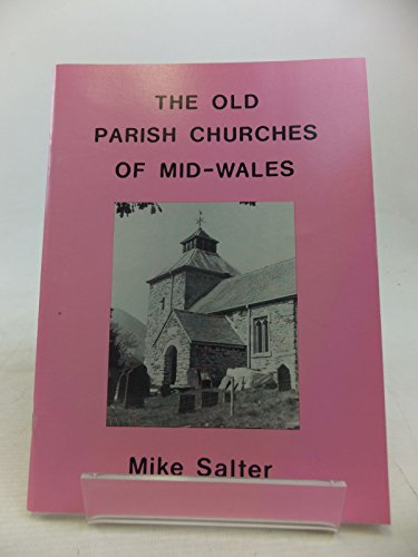 The Old Parish Churches of Mid Wales By Mike Salter