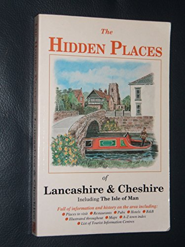 The Hidden Places of Lancashire and Cheshire By Volume editor Joanna Billing