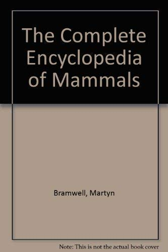 The Complete Encyclopedia of Mammals by Martyn Bramwell