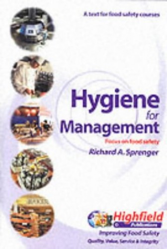 Hygiene for Management Hygiene for Management: Text for Food Hygiene Courses By Richard A. Sprenger