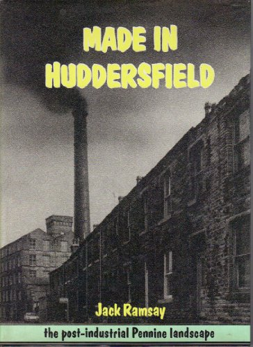 Made in Huddersfield: Post-industrial Pennine Landscape By Jack Ramsay