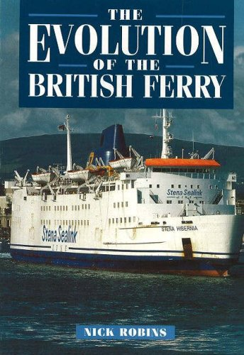 The Evolution of the British Ferry By Nick Robins