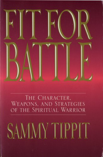 Fit for Battle By Sammy Tippit