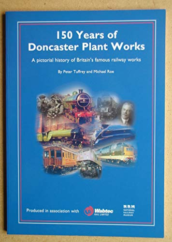 150 Years of Doncaster Plant Works By Peter Tuffrey