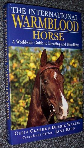 The International Warmblood Horse By Debbie Wallin
