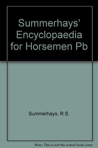 Encyclopaedia for Horsemen By R.S. Summerhays