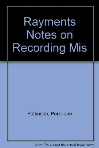 Rayments Notes on Recording Mis By Penelope Pattinson