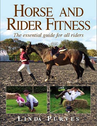 Horse and Rider Fitness: Essential Guide for All Riders by Linda Purves